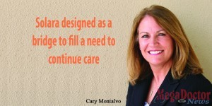 "Cary Montalvo, the CEO of Solara in Harlingen and Brownsville says, ""All of our business comes from referrals. Patients do not show up at our front door, we do not have an emergency room so all of our business is referral based.  When a physician decides a patient needs long term acute care they refer the patient to us."""