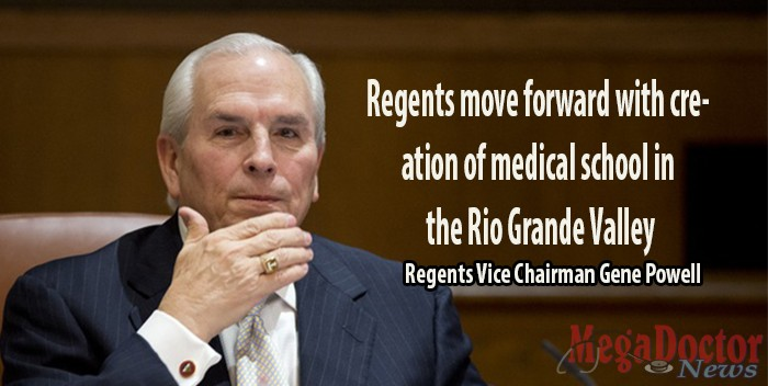 Regents Vice Chairman Gene Powell, who serves as the board's special liaison to South Texas, made the motion to approve both items, which received unanimous support.