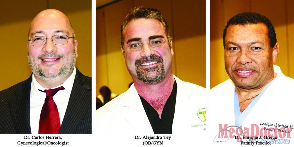Dr. Carlos Herrera, Gynecological/Oncologist, Dr. Alejandro Tey (OB/GYN) and Dr. Enrique J. Griego Family Practice Physician.