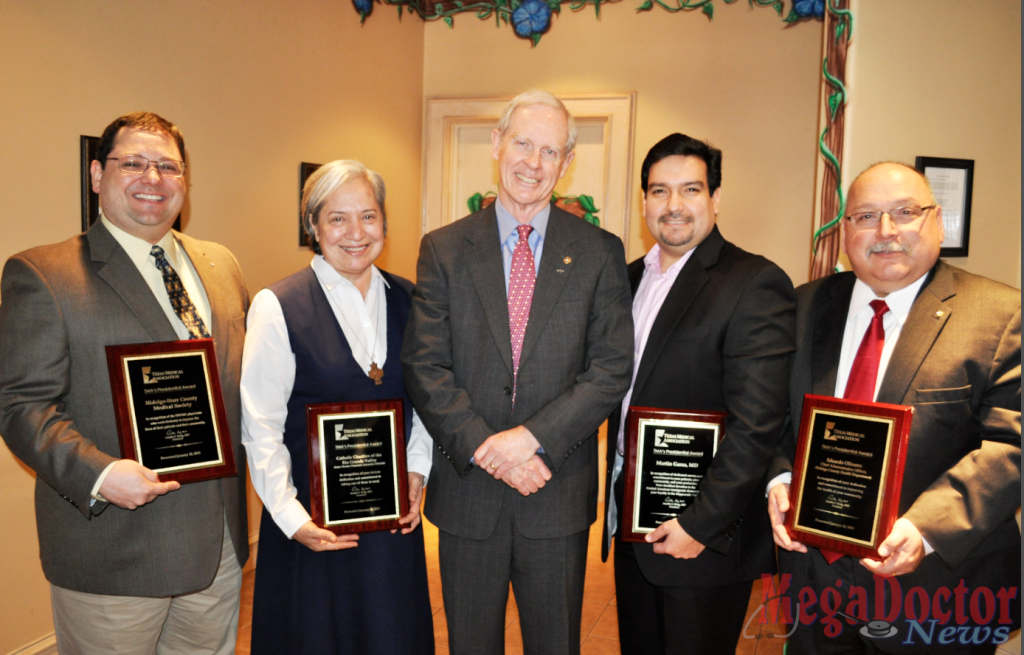 President Austin I. King, MD center with the honorees recognized this morning are: Martin Garza, MD, Edinburg pediatrician; Hidalgo-Starr County Medical Society; Sister Norma Pimentel, executive director, Catholic Charities of the Rio Grande Valley; and Eduardo Olivarez, chief administrative officer, Hidalgo County Health Department.